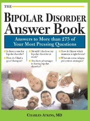 The Bipolar Disorder Answer Book - Professional Answers to More than 275 Top Questions ebook by Charles Atkins