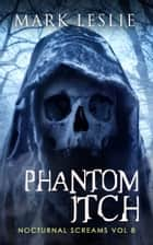 Phantom Itch ebook by Mark Leslie
