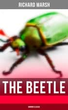 The Beetle (Horror Classic) eBook by Richard Marsh