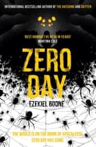 Zero Day ebook by Ezekiel Boone