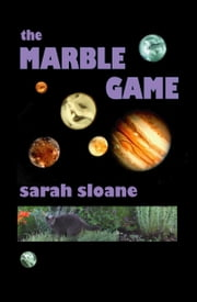 The Marble Game ebook by Sarah Sloane