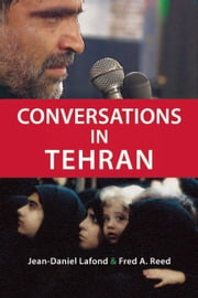 Conversations in Tehran ebook by Jean-Daniel LaFond,Fred A. Reed