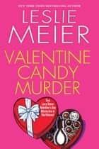 Valentine Candy Murder ebook by Leslie Meier