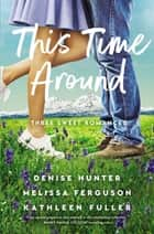 This Time Around - Three Romances ebook by