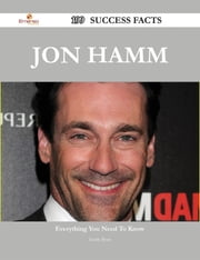 Jon Hamm 199 Success Facts - Everything you need to know about Jon Hamm ebook by Emily Bean
