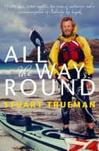 All the Way Round ebook by Stuart Trueman