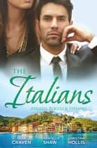 The Italians - Angelo, Rocco & Stefano - 3 Book Box Set 電子書 by Sara Craven, Chantelle Shaw, Christina Hollis