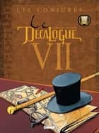 Le Décalogue - Tome 07 - Les Conjurés eBook by Frank Giroud, Paul Gillon