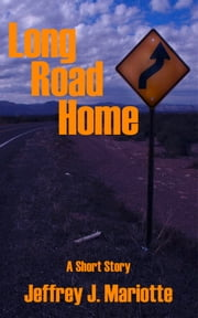 Long Road Home ebook by Jeff Mariotte