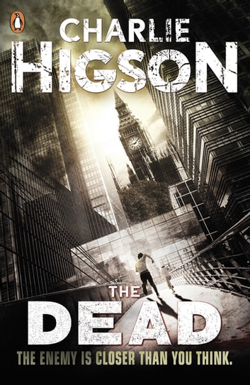 The Dead (The Enemy Book 2) ebook by Charlie Higson