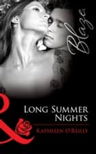 Long Summer Nights (Mills & Boon Blaze) (Where You Least Expect It, Book 3) ebook by Kathleen O'Reilly