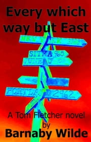 Every which way but East ebook by Barnaby Wilde
