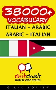 38000+ Vocabulary Italian - Arabic ebook by Gilad Soffer