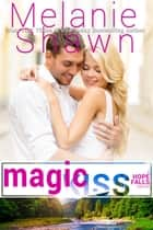 Magic Kiss ebook by Melanie Shawn