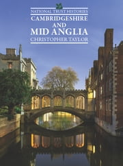 National Trust Histories: Cambridgeshire & Mid Anglia ebook by Christopher Taylor