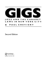 Gigs - Jazz and the Cabaret Laws in New York City ebook by Paul Chevigny