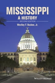 Mississippi - A History ebook by Westley F. Busbee Jr
