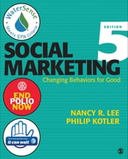 Social Marketing - Changing Behaviors for Good ebook by Nancy R. Lee,Philip Kotler