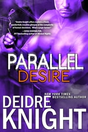 Parallel Desire ebook by Deidre Knight