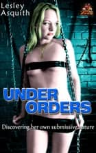 Under Orders ebook by Lesley Asquith