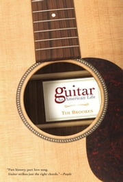 Guitar - An American Life ebook by Kobo.Web.Store.Products.Fields.ContributorFieldViewModel