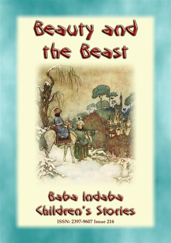 BEAUTY AND THE BEAST - A Classic Fairy Tale - Baba Indaba Children's Series - Issue 216 ebook by Anon E. Mouse