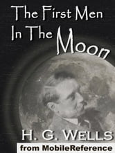 The First Men In The Moon (Mobi Classics) ebook by H.G. Wells