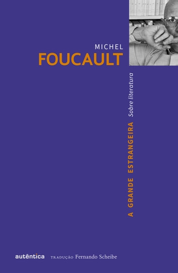 A grande estrangeira ebook by Michel Foucault