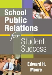 School Public Relations for Student Success ebook by