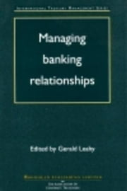 Managing Banking Relationships ebook by Leahy, Gerald