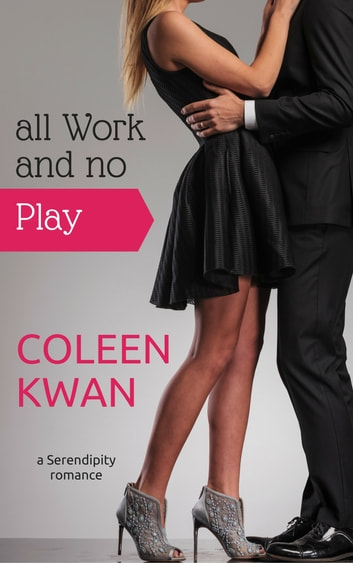 All Work and No Play ebook by Coleen Kwan