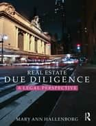 Real Estate Due Diligence ebook by Mary Ann Hallenborg