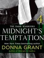 Midnight's Temptation: Part 4 - The Dark Warriors ebook by Donna Grant