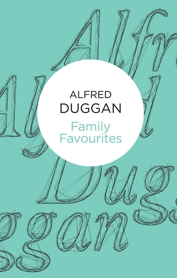 Family Favourites ebook by Alfred Duggan