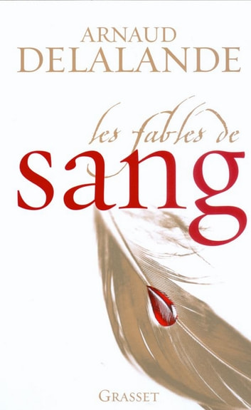 Les fables de sang ebook by Arnaud Delalande