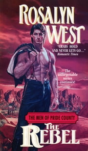 The Men of Pride County: The Rebel ebook by Rosalyn West