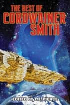 The Best of Cordwainer Smith ebook by Cordwainer Smith