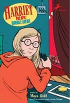 Harriet the Spy, Double Agent ebook by Louise Fitzhugh,Maya Gold