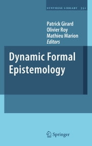 Dynamic Formal Epistemology ebook by