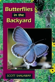 Butterflies in the Backyard ebook by Scott Shalaway