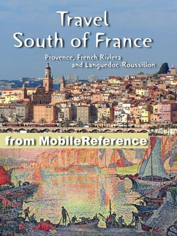 South Of France Cities Map.Travel South Of France Provence French Riviera And Languedoc Roussillon Illustrated Guide Phrasebook Maps Mobi Travel