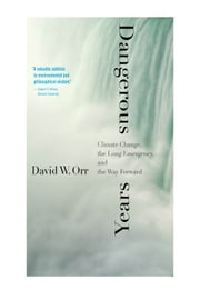 Dangerous Years ebook by David W. Orr