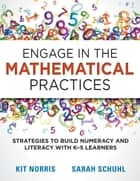 Engage in the Mathematical Practices ebook by Kit Norris,Sarah Schuhl
