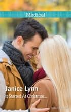 It Started At Christmas... ebook by Janice Lynn