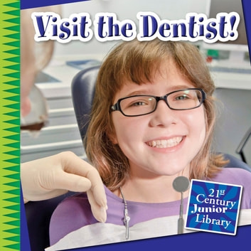 Visit the Dentist! ebook by Katie Marsico