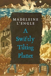 A Swiftly Tilting Planet ebook by Madeleine L'Engle