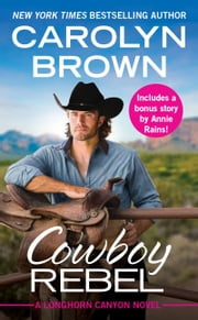 Cowboy Rebel - Includes a bonus short story ebook by Carolyn Brown