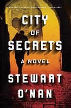 City of Secrets ebook by Stewart O'Nan