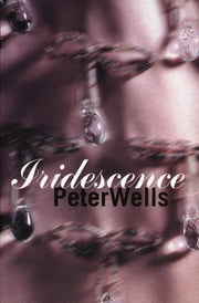 Iridescence ebook by Peter Wells