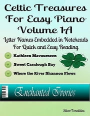Celtic Treasures for Easy Piano - Volume 1 A ebook by Silver Tonalities